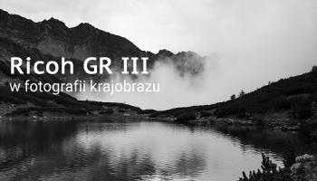 Ricoh GR III w fotografii krajobrazu