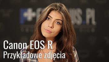 Canon EOS R - przykładowe zdjęcia